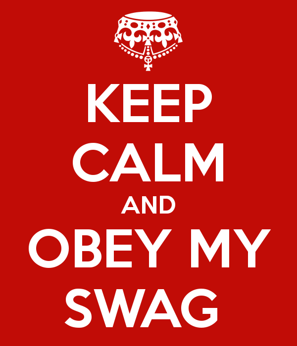 keep-calm-and-obey-my-swag-22.png